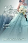 A Gentleman Never Tells (The Wetherby Brides #1)