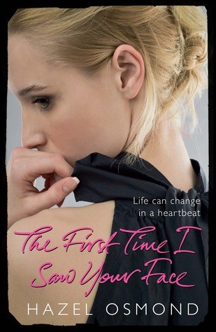The First Time I Saw Your Face by Hazel Osmond