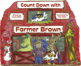 Count Down with Farmer Brown by Kevin  White