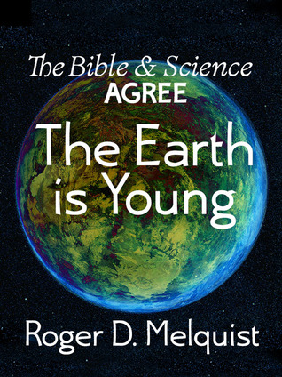 The Bible & Science Agree The Earth is Young