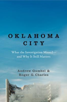 What the Investigation Missed--and Why It Still Matters - Andrew Gumbel,  Roger G. Charles