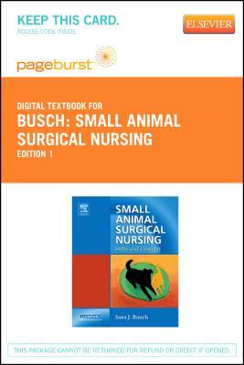 Small Animal Surgical Nursing - Elsevier Digital Book (Retail Access Card): Skills and Concepts