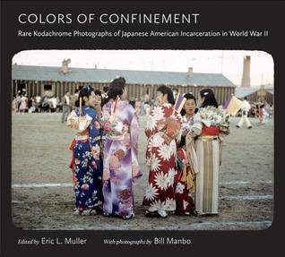 Colors of Confinement: Rare Kodachrome Photographs of Japanese American Incarceration in World War II