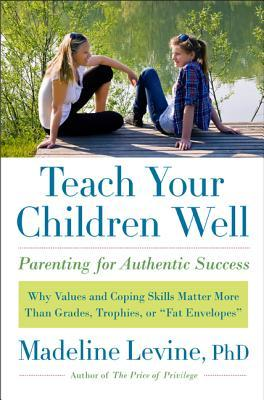 Teach Your Children Well by Madeline Levine