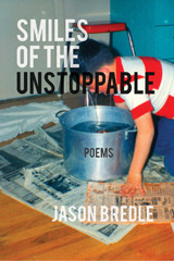 Smiles of the Unstoppable by Jason Bredle