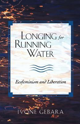 Longing for Running Water by Ivone Gebara