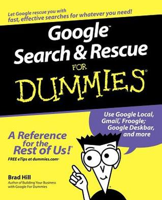Google Search & Rescue for Dummies by Brad Hill