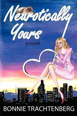 Neurotically Yours by Bonnie Trachtenberg