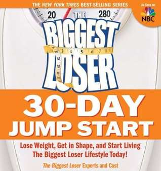 The Biggest Loser 30 Day Jump Start by Cheryl Forberg