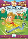 TJ Zaps the New Kid: Stopping a Social Bully (TJ Trapper: Bully Zapper, #1)