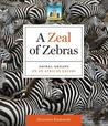 A Zeal of Zebras: Animal Groups on an African Safari