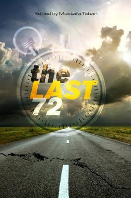 The Last 72: Essays on Living the Last 72 Hours of Life