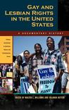 Gay and Lesbian Rights in the United States: A Documentary History