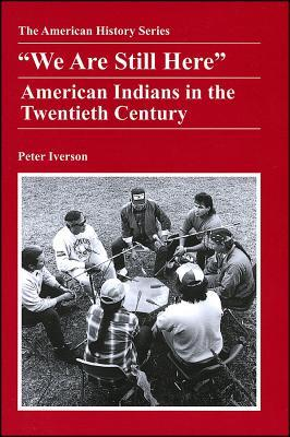 """""""We Are Still Here"""": American Indians in the Twentieth Century"""