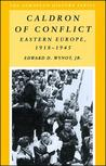 Caldron of Conflict: Eastern Europe, 1918-1945 (European History Series (Arlington Heights, Ill.).)