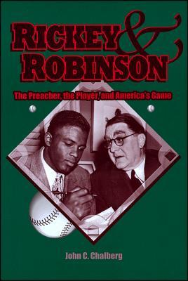 Rickey and Robinson: The Preacher, the Player, and America's Game