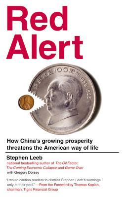 Red Alert: How China's Growing Prosperity Threatens the American Way of Life