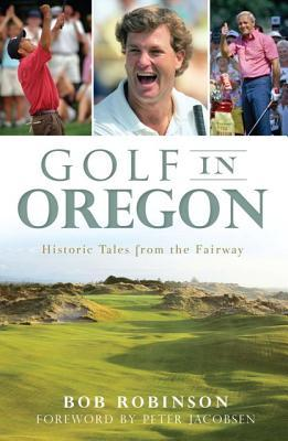 Golf in Oregon:: Historic Tales from the Fairway
