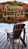 Grieving the Loss of a Loved One: Daily Meditations