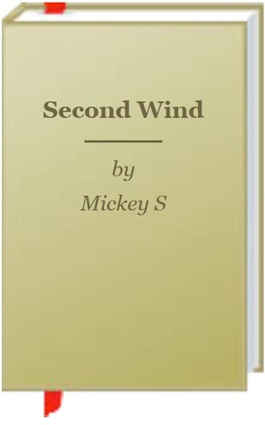 Second Wind by Mickey S.
