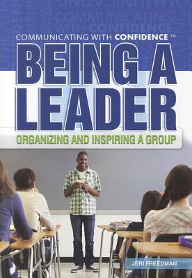 Being a Leader: Organizing and Inspiring a Group