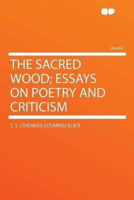 The Sacred Wood; Essays on Poetry and Criticism