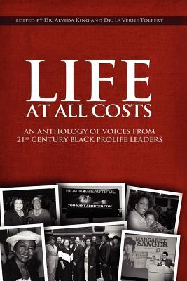 Life at All Costs: An Anthology of Voices from 21st Century Black Prolife Leaders