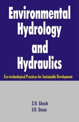 Environmental Hydrology And Hydraulics: Eco Technological Practices For Sustainable Development