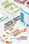 Factory Towns of South China: An Illustrated Guidebook