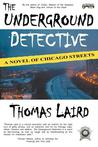 The Underground Detective: A Novel of Chicago Streets