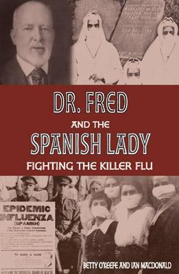 Dr. Fred and the Spanish Lady by Betty O'Keefe