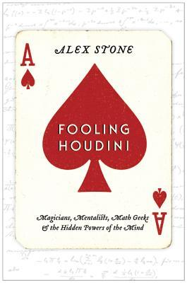 Fooling Houdini: Adventures in the World of Magic