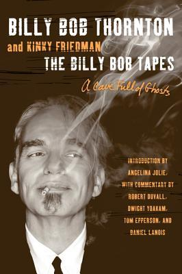 The Billy Bob Tapes by Billy Bob Thornton