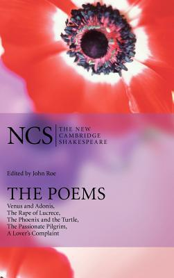 The Poems: Venus and Adonis, the Rape of Lucrece, the Phoenix and the Turtle, the Passionate Pilgrim, a Lover's Complaint