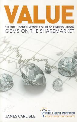 Value:  The Intelligent Investor's Guide To Finding Hidden Gems On The Sharemarket
