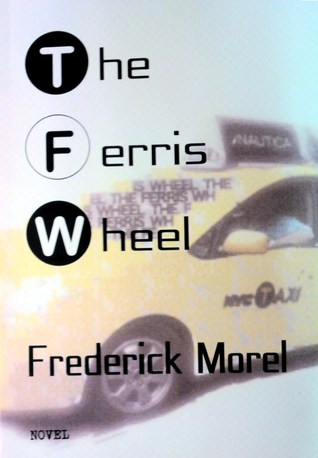 The Ferris Wheel by Frederick Morel
