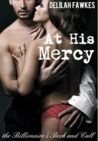 At His Mercy (The Billionaire's Beck and Call, #2)