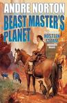 Beast Master's Planet: Omnibus of Beast Master and Lord of Thunder