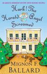 Hark! The Herald Angel Screamed: An Augusta Goodnight Mystery (with Heavenly Recipes)