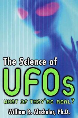 The Science of UFOs: An Astronomer Examines the Technology of Alien Spacecraft, How They Travel, and the Aliens Who Pilot Them
