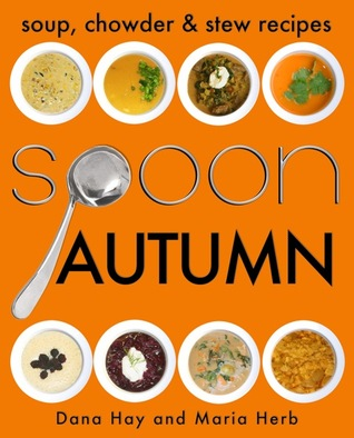 SPOON: Soup, Stew & Chowder Recipes (Autumn) (Cooking in Season)