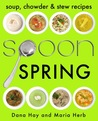SPOON: Soup, Stew & Chowder Recipes (Spring) (Cooking in Season)