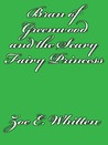 Bran of Greenwood and the Scary Fairy Princess by Zoe E. Whitten