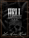 Hell With The Lid Taken Off: Book I: River of Mud