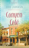 Canyon Cafe by Julie Jarnagin