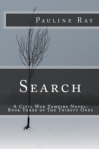 Search: A Civil War Vampire Novel: Book Three of The Thirsty Ones