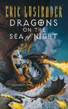 Dragons on the Sea of Night (The Sunset Warrior Cycle, #5)