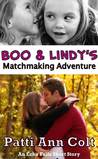 Boo & Lindy's Matchmaking Adventure by Patti Ann Colt