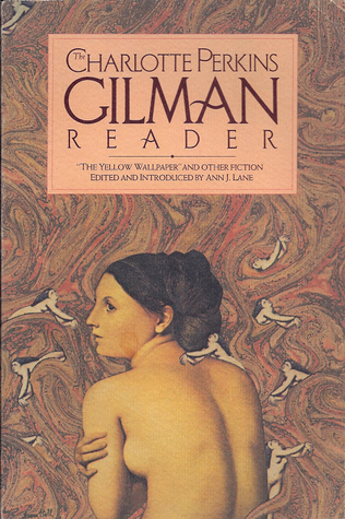 The Charlotte Perkins Gilman Reader by Charlotte Perkins Gilman