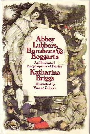 Abbey Lubbers, Banshees, & Boggarts by Katharine Mary Briggs